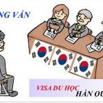 Phỏng vấn xin visa du học Hàn Quốc